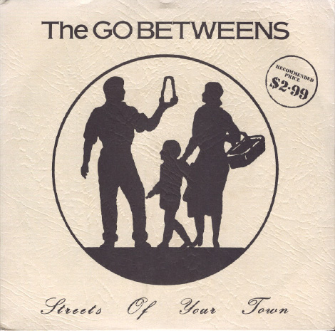 Go-Betweens 'Streets Of Your Town' picture