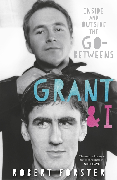 Robert Forster 'Grant & I' book cover