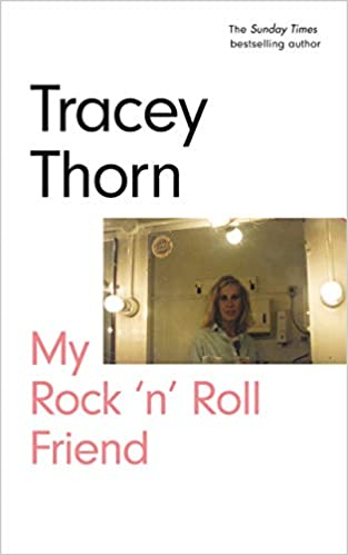 Tracey Thorn: My Rock 'n' Roll Friend book cover